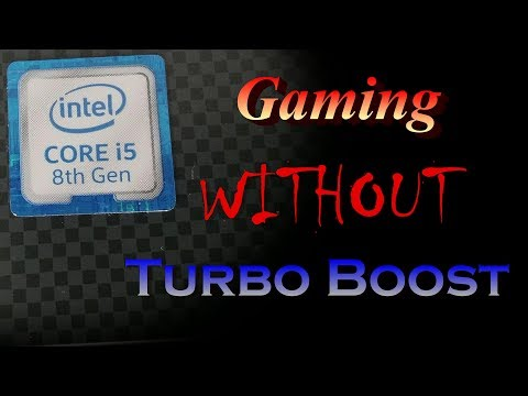 Gaming Without Turbo Boost (Intel Core i5 8300H)