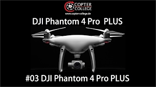 DJI Phantom 4 #03 – Phantom 4 Pro PLUS (Deutsch)