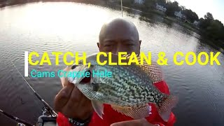 Cam's Crappie Hole  ***CRAPPIE CATCH, CLEAN & COOK***