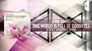 Stine Grove - This World Is Full of Goodbyes FULL (Sergey Shabanov Remix) Amsterdam Trance