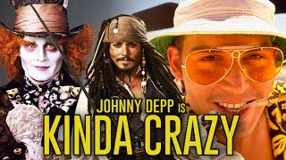 Johnny Depp is Kinda Crazy