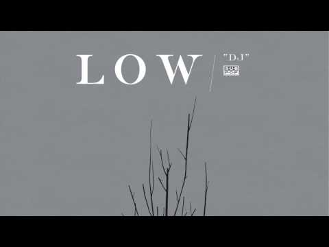 Low - DJ