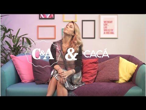 C&A & Cacá