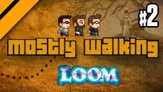 Mostly Walking - Loom - P2