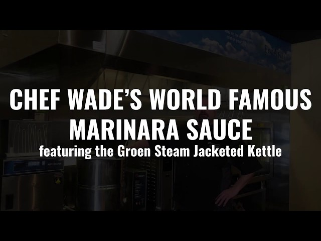 Chef Wade's World Famous Marinara Sauce featuring the Groen Steam Jacketed Kettle
