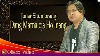 Gambar cover Jonar Situmorang - Dang Marnaloja Ho Inang I Official Video I HD