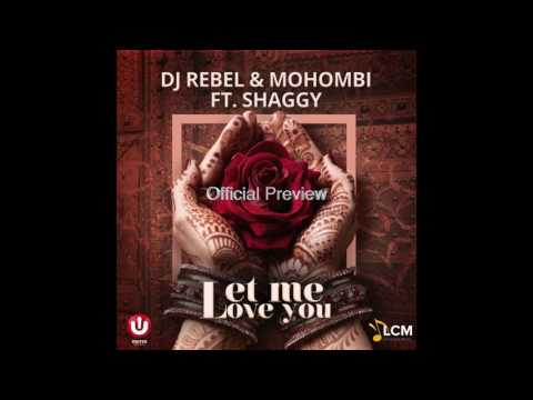 DJ Rebel & Mohombi feat. Shaggy - Let Me Love You (Worldwide release coming soon)