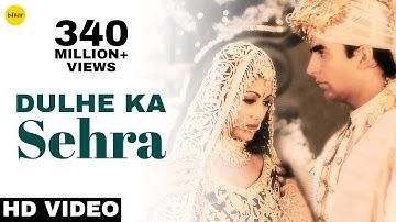 Dulhe Ka Sehra - HD VIDEO SONG   Akshay Kumar & Shilpa Shetty  Dhadkan  90's Bollywood Marriage Song