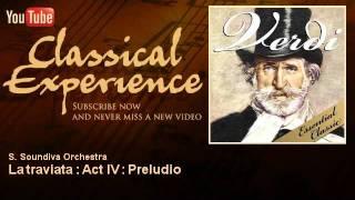 Giuseppe Verdi : La traviata : Act IV : Preludio - ClassicalExperience