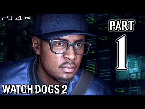 Watch Dogs 2 Walkthrough PART 1 (PS4) No Commentary Gameplay