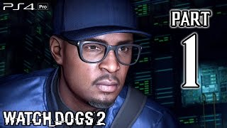 Watch Dogs 2 Walkthrough PART 1 (PS4) No Commentary Gameplay @ 1080p HD ✔