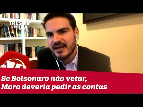 #RodrigoConstantino: Se Bolsonaro não vetar abuso de autoridade, Moro deveria pedir as contas