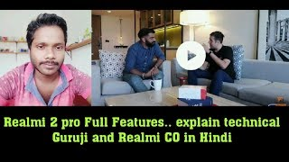Realmi 2 pro Full Features... explain Technical Guruji and Realmi CO in Hindi