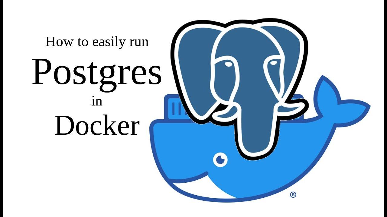 How to easily run Postgres in Docker
