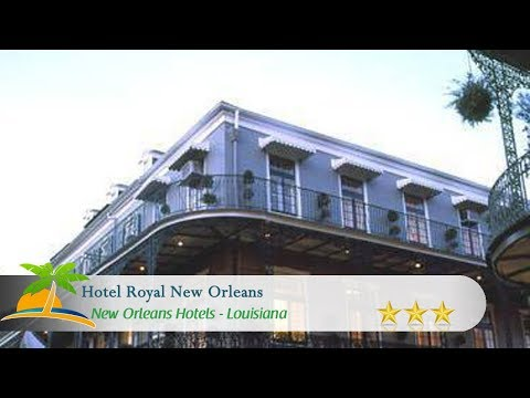Hotel Royal New Orleans - New Orleans Hotels, Louisiana
