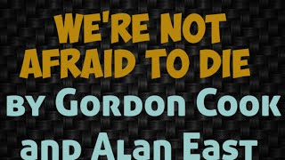 We're not Afraid to Die by  Gordon Cook and Alan  East Video 1 of 5 in Hindi Mixed