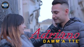 Adriano - Damm' 'A Tte' (Video Ufficiale 2019)