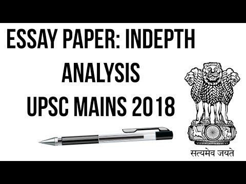 Essay Paper UPSC Civil Services Exam Mains 2018 - Discussion And Analysis Of ESSAY WRITING SECTION