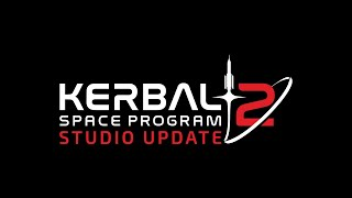 Kerbal Space Program 2 Studio Update
