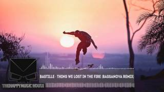 Bastille - Thing We Lost In The Fire (Bassanova Remix)