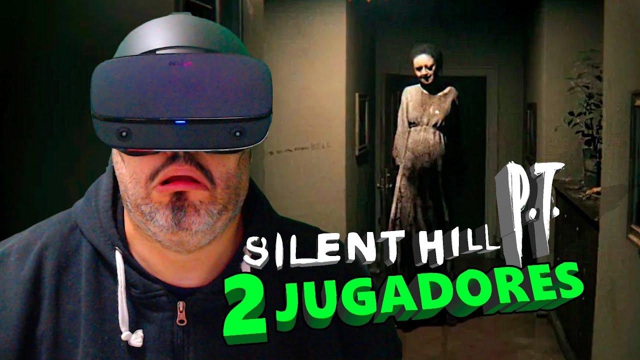 SILENT HILL P.T. 2 Jugadores en REALIDAD VIRTUAL Con Clonarte