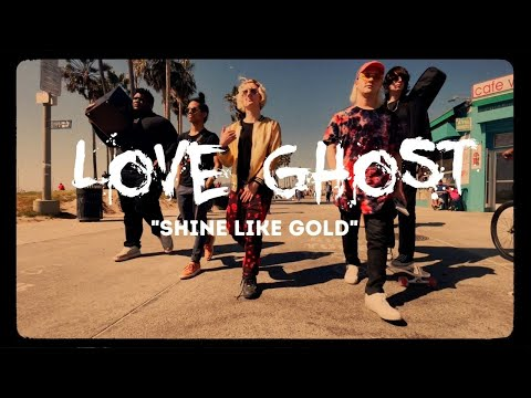 Love Ghost – Shine Like Gold