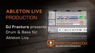 ?Creating Drum & Bass Beats In Ableton Live - ?With DJ Fracture & Music Courses