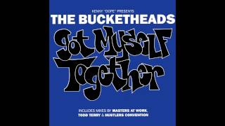 The Bucketheads - Got Myself Together (Master At Work Edit)