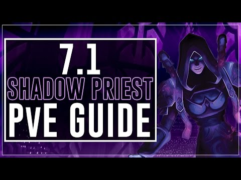 Legion Patch 7.1.0 :: Shadow Priest PvE Guide