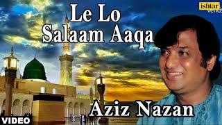 Le Lo Salaam Aaqa (Aziz Nazan - Muslim Devotional)