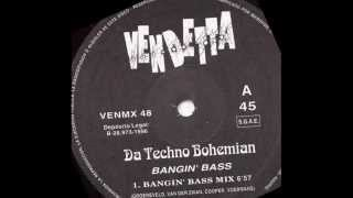 Da Techno Bohemian - Bangin Bass (Original Mix) 1996