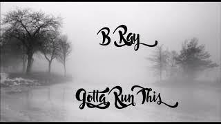 B-Ray- Gotta Run This / Grime music