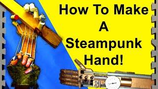How to Make a Steampunk Robot Arm (DIY)