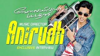Velai Illa Pattadhari Exclusive Interview - Anirudh