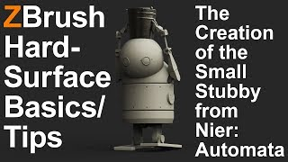 "ZBrush Hard-Surface Modeling, Tips and Basics. ""The Creation of a Small Stubby from Nier:Automata"""