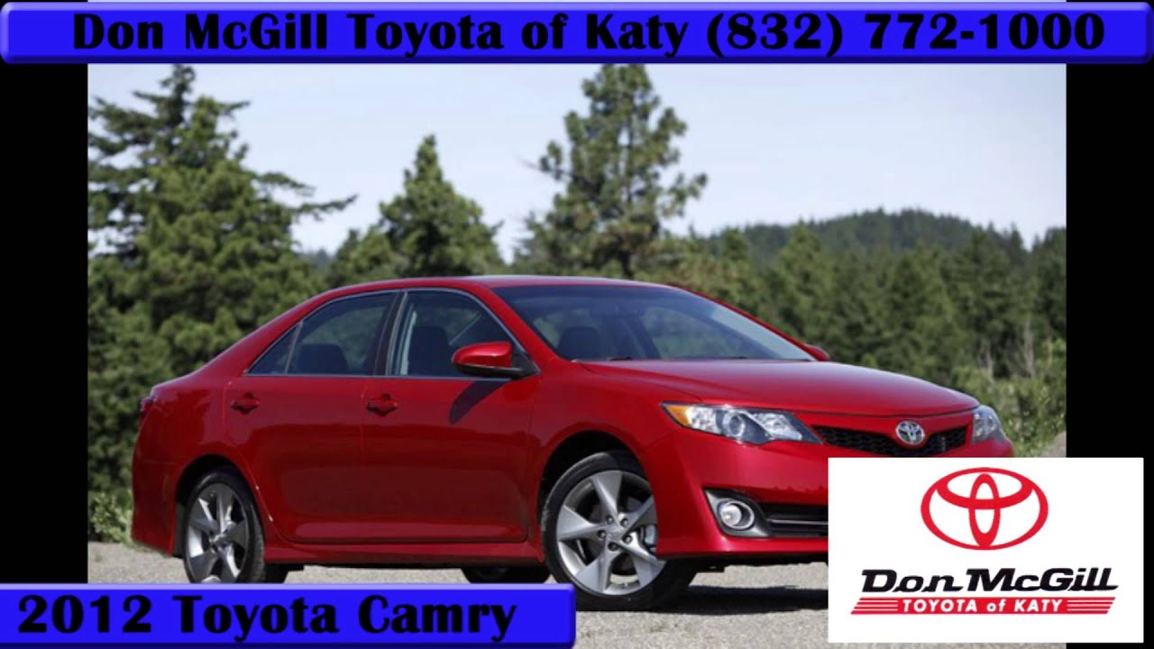 2012 Camry Houston Toyota Dealer Toyota Of Katy. Don McGill ...