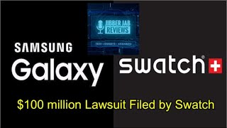 How Will The Swatch 100 Million Lawsuit Against Samsung  Mpact Customers And Developers Heres How