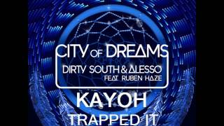 Alesso & Dirty South - City of Dreams (Kayoh Trap Edit)