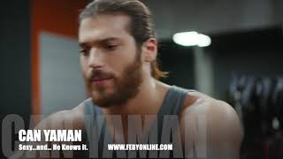 Can Yaman - He is sexy...& he knows it