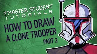 How to Draw a Clone Trooper, Part 2
