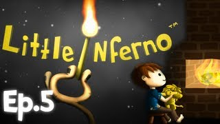 "Little Inferno - Ep.5 "" FALLING FROM THE SKY """