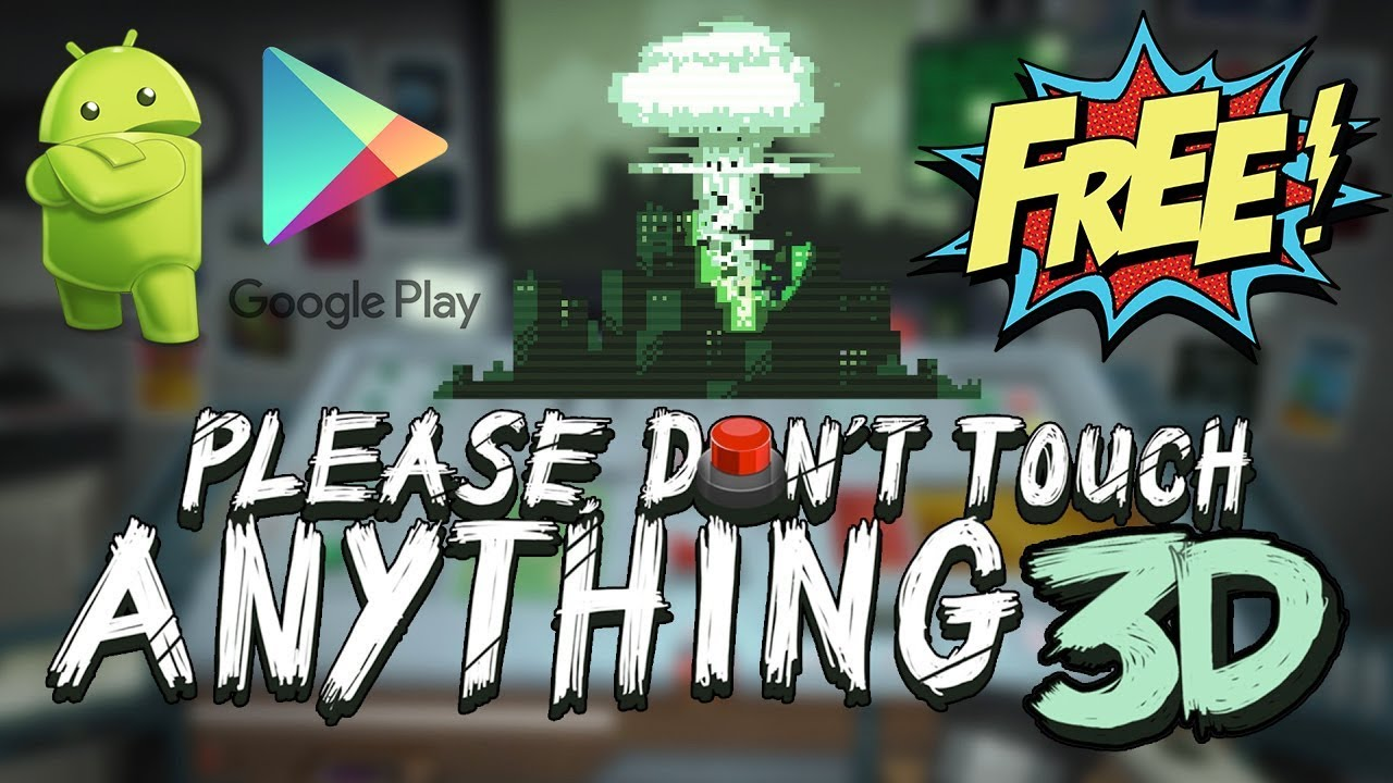 please dont touch anything 3d apk download