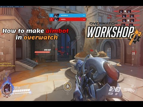 How To Make Aimbot In Overwatch   Workshop