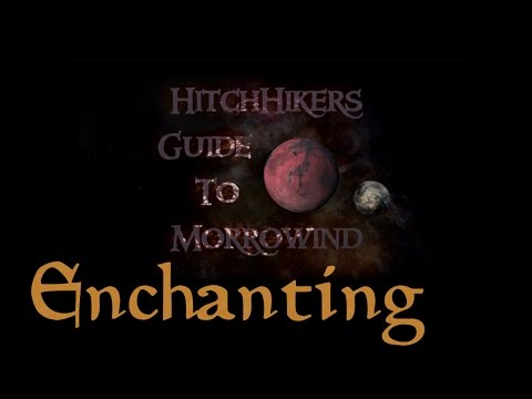 HitchHikers Guide to Morrowind | Enchanting - Basics