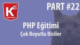 PHP Eğitim Part 22 Çok Boyutlu Diziler