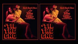 "JOON & BARK BARK DISCO ""'TIL THE END"" (Official Video)"