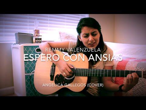 Espero Con Ansias - Remmy Valenzuela - Angelica Gallegos (Cover)