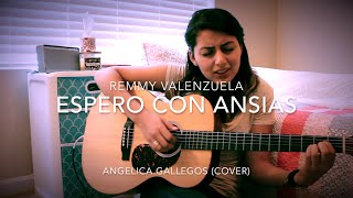 Download Video Espero Con Ansias - Remmy Valenzuela - Angelica Gallegos (Cover) MP3 3GP MP4