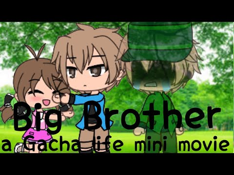 Big Brother Sad Gacha life Mini movie 160 sub special original?