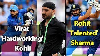 Rohit में ज्यादा Talent पर Virat मेहनत में आगे जो उन्हे चैंपियन बनाता है: Harbhajan Singh